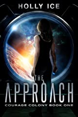The Approach (Courage Colony Book 1) Kindle Edition