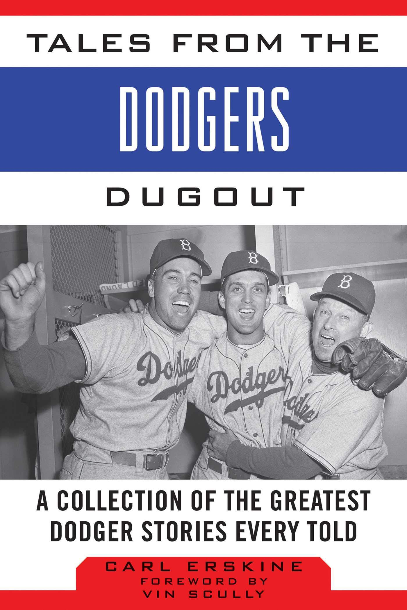 Tales from the Dodgers Dugout: A Collection of the Greatest Dodger Stories Ever Told (Tales from the Team) by Sports Publishing