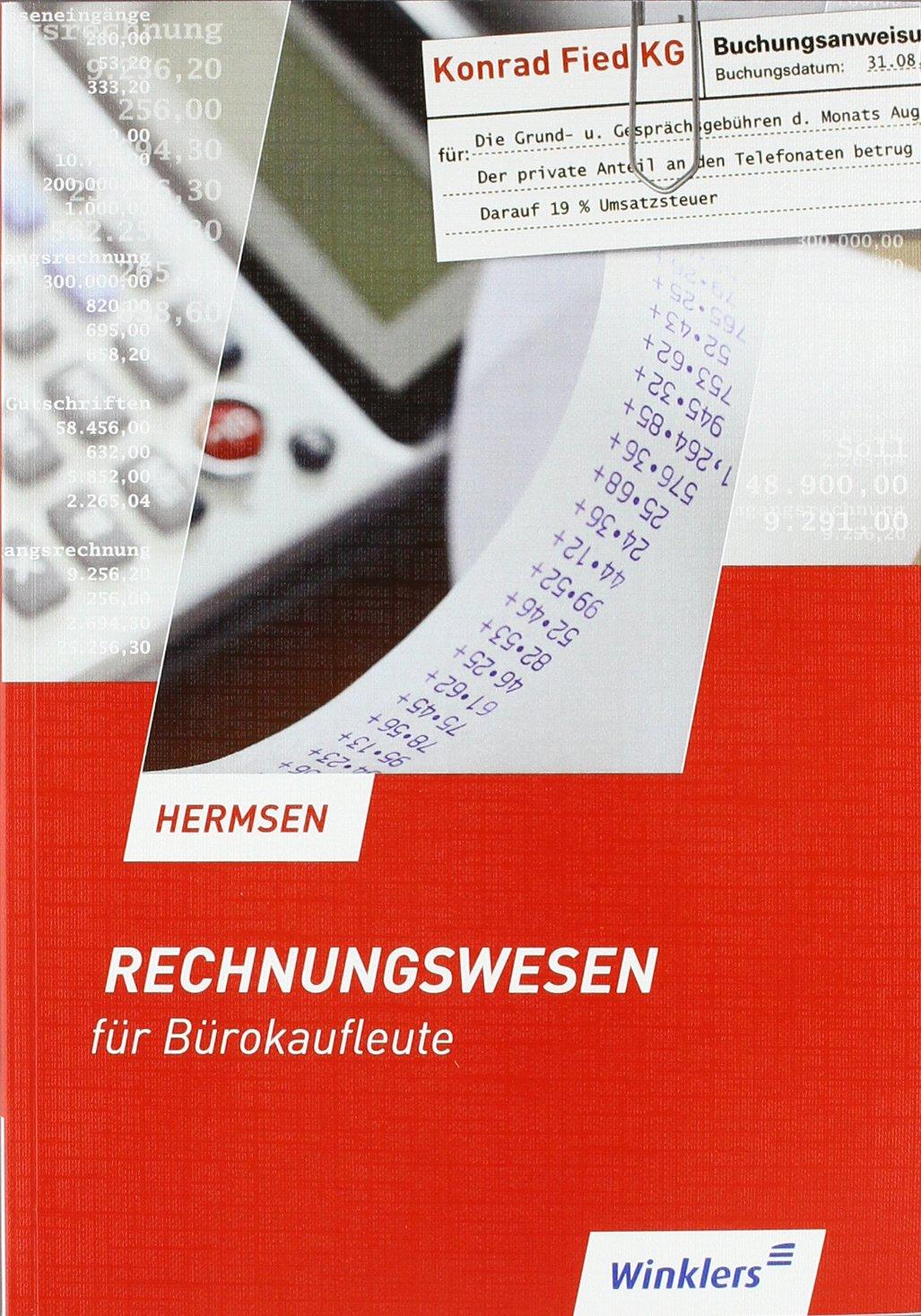 Rechnungswesen für Bürokaufleute Taschenbuch – Juli 2007 Jürgen Hermsen Winklers Verlag 3804566898 Berufsschulbücher