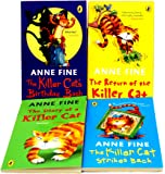 Anne Fine The Killer Cat 4 Books Collection Set Pack RRP £19.96 (The Killer Cat Strikes Back Anne Fine, The Diary of a Killer Cat Anne Fine, The Killer Cat Birthday Bash Anne Fine, The Return of the Killer Cat)