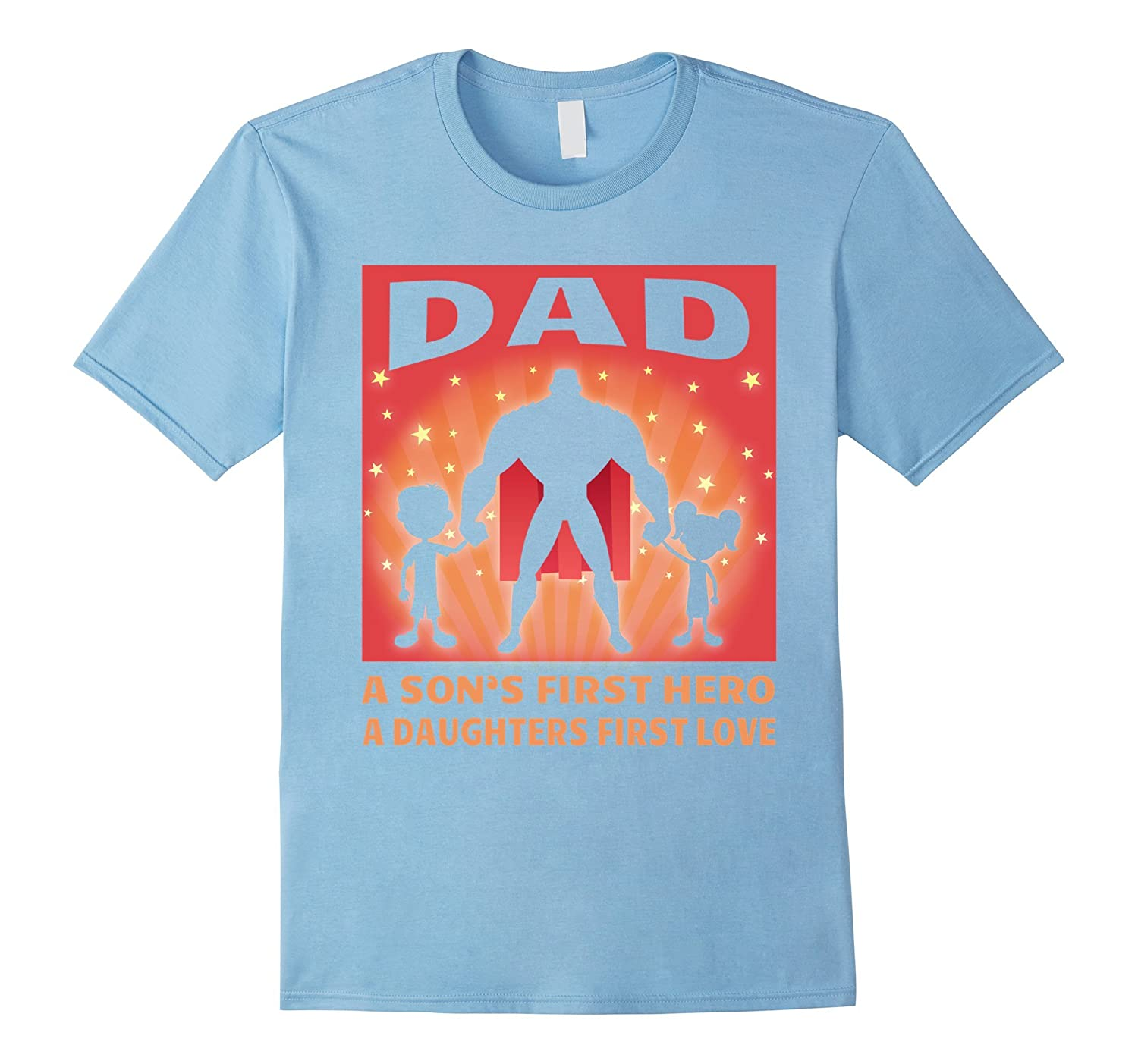 Mens a sons first hero a daughters first love dad t shirt T shirts for dad