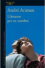 Llámame por tu nombre / Call Me by Your Name (Spanish Edition) Paperback