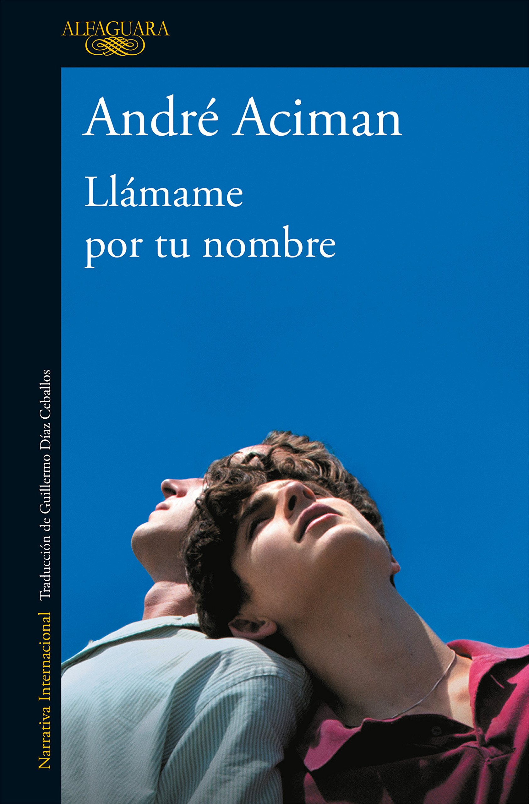 Llámame Por Tu Nombre Call Me By Your Name Amazon Co Uk Aciman André 9781947783706 Books
