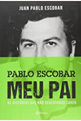 Pablo Escobar: Meu Pai (Em Portugues do Brasil) Paperback