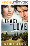 Legacy of Love (Legacy Series Book 3)