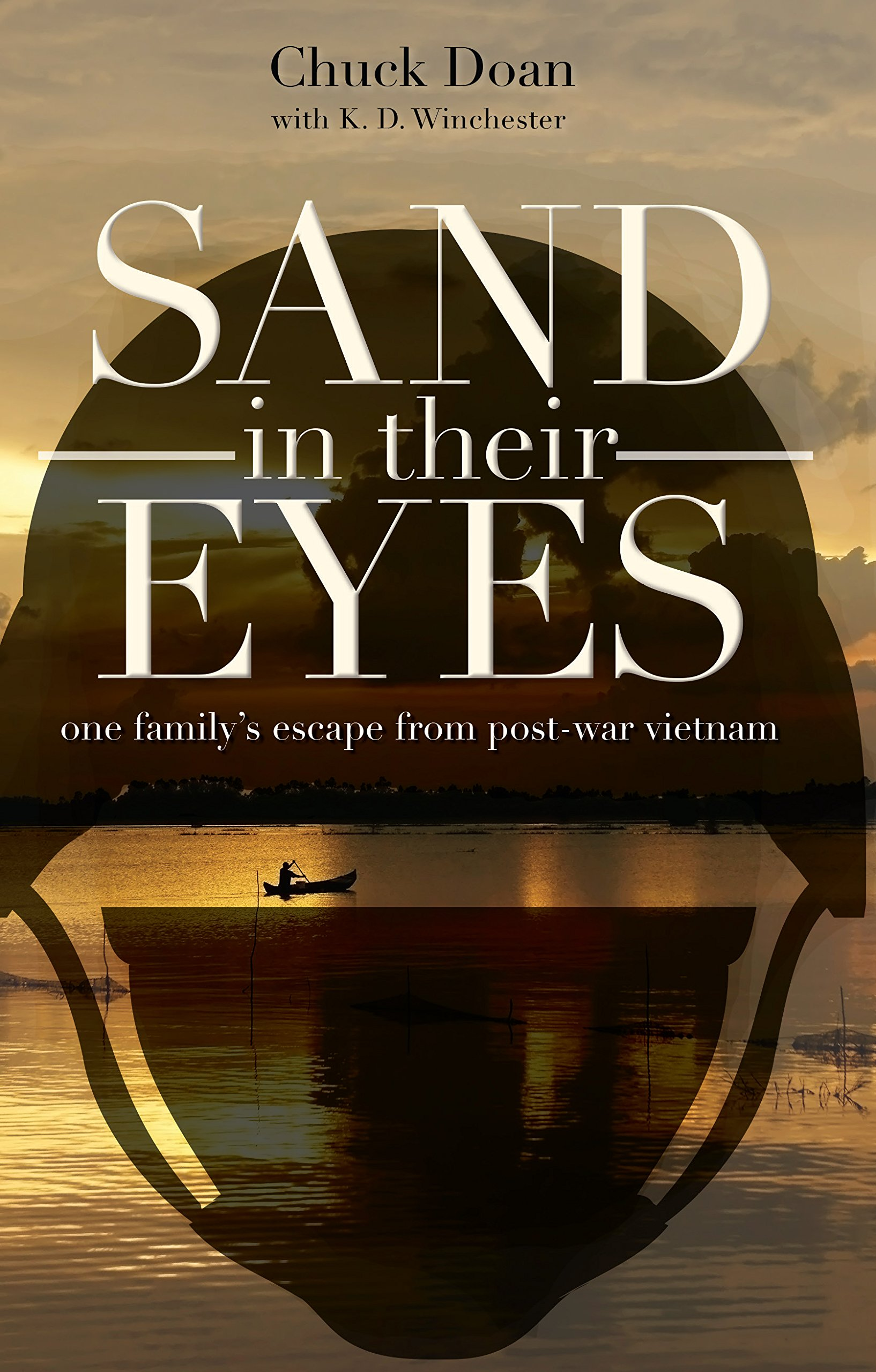Sand in Their Eyes: One Family's Escape from Post-War Vietnam