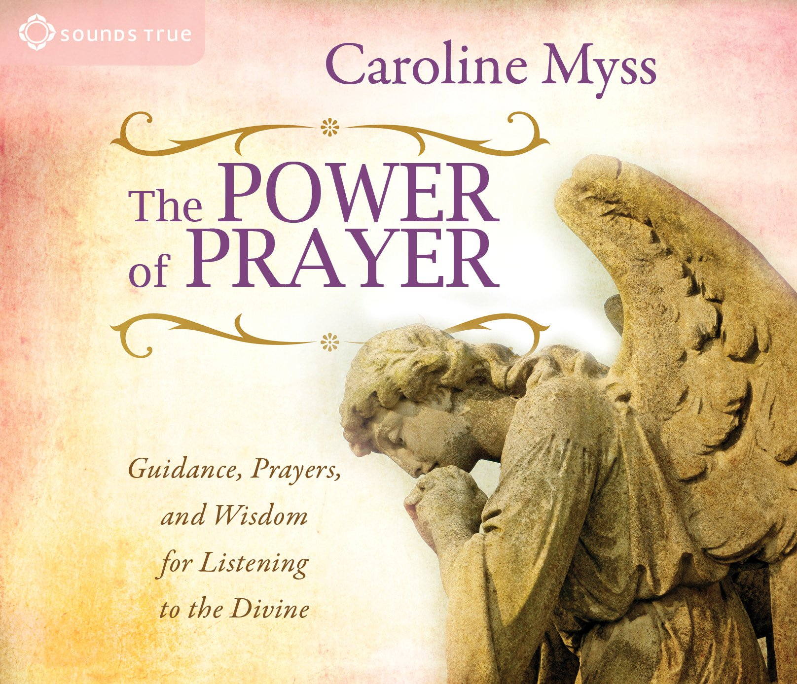 The Power of Prayer: Guidance, Prayers, and Wisdom for Listening to ...