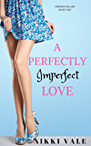 A Perfectly Imperfect Love (Friends Falling Book 2)
