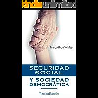 Seguridad Social y Sociedad Democrática: Sin un sistema de Seguridad Social políticamente responsable, económicamente sustentable y socialmente solidario no hay una Sociedad Democrática