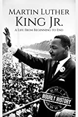 Martin Luther King Jr.: A Life From Beginning to End Kindle Edition