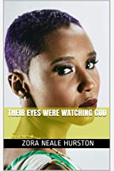 Their Eyes Were Watching God Kindle Edition