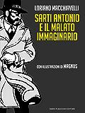 Sarti Antonio e il malato immaginario: con tavole di Magnus