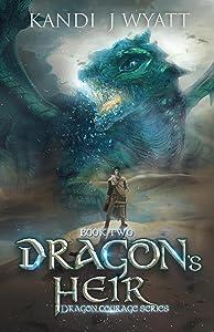 Dragon's Heir (The Dragon Courage Series Book 2)