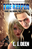 The Keeper: An Alien First Contact Cyberpunk Science Fiction Fantasy (Kael Jai Book 2)