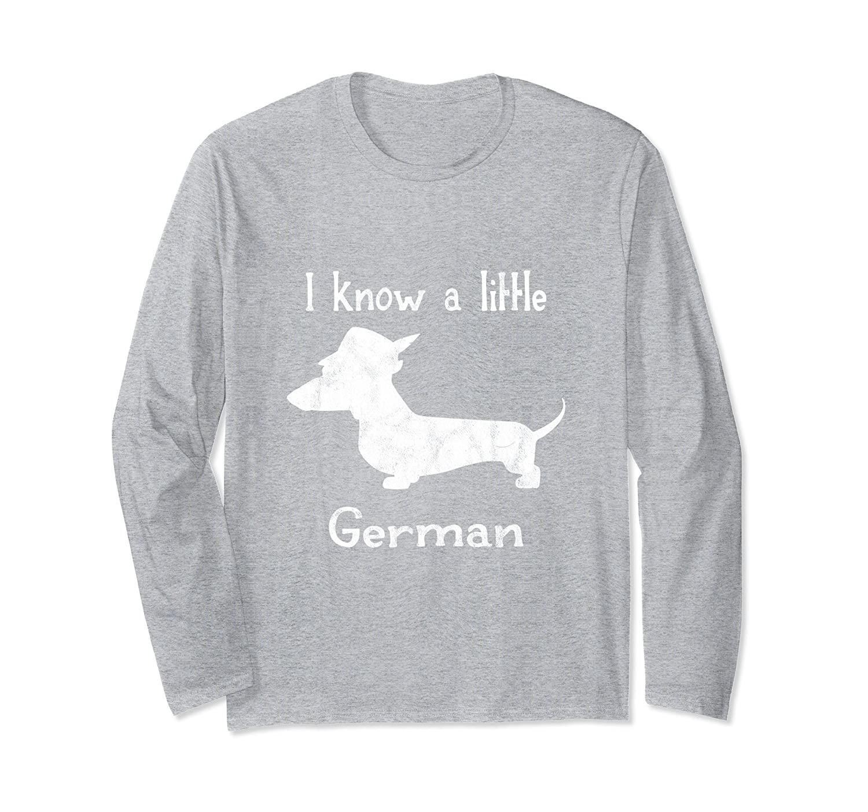 8ba083a4 Dachshund Long Sleeve Shirt | I Know A Little German Shirt- TPT ...