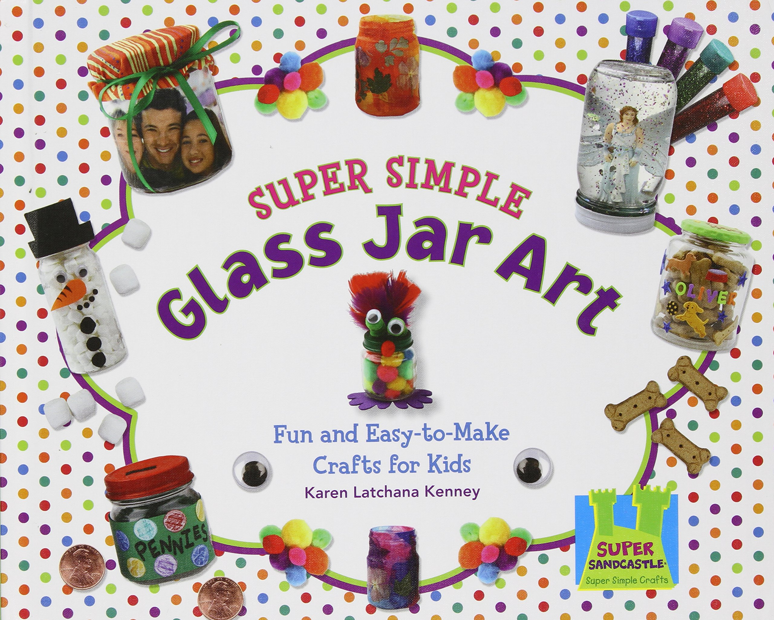 Super Simple Glass Jar Art: Fun and Easy-to-Make Crafts for Kids (Super Simple Crafts) ebook