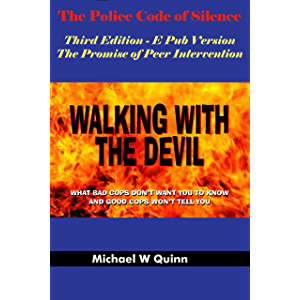 Walking With the Devil: The Police Code of Silence - The Promise of Peer Intervention : What Bad Cops Don't Want You to…