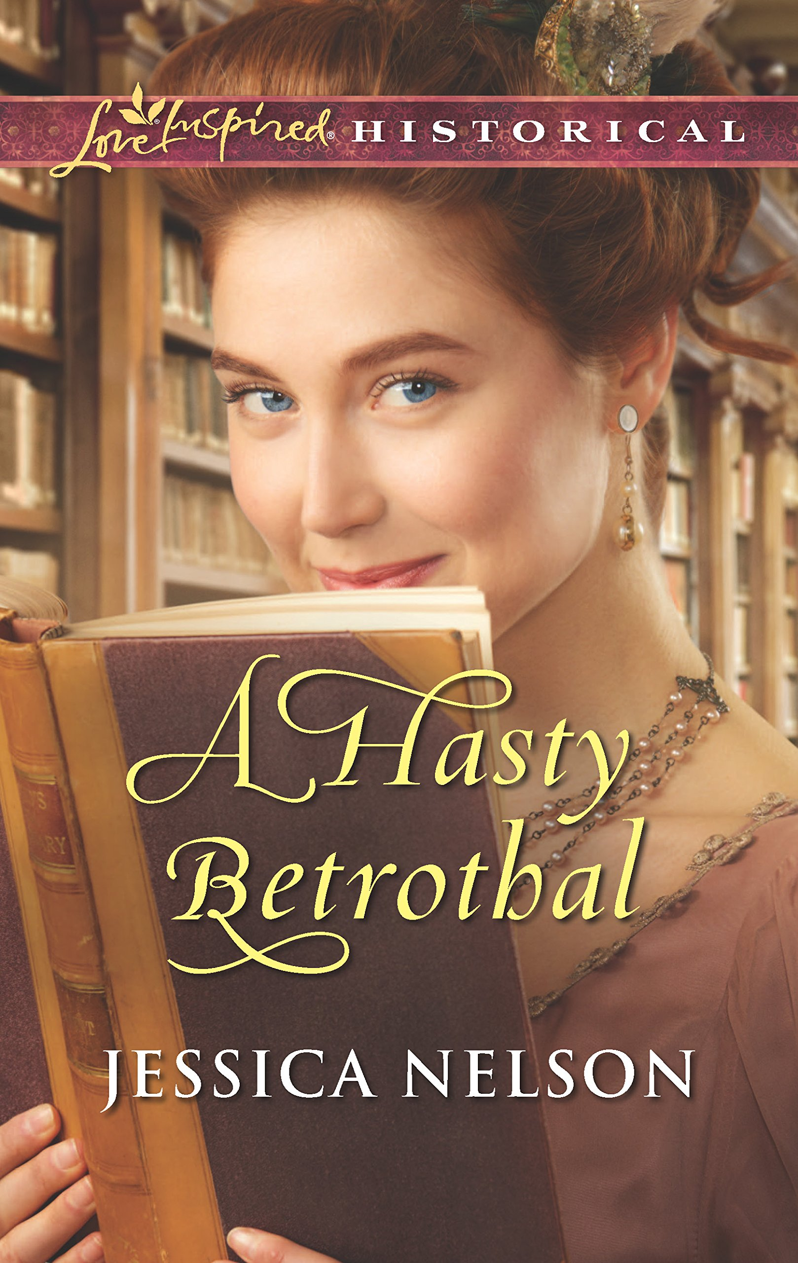 A Hasty Betrothal (Love Inspired Historical)