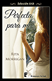 Perfecta para mí (Spanish Edition)
