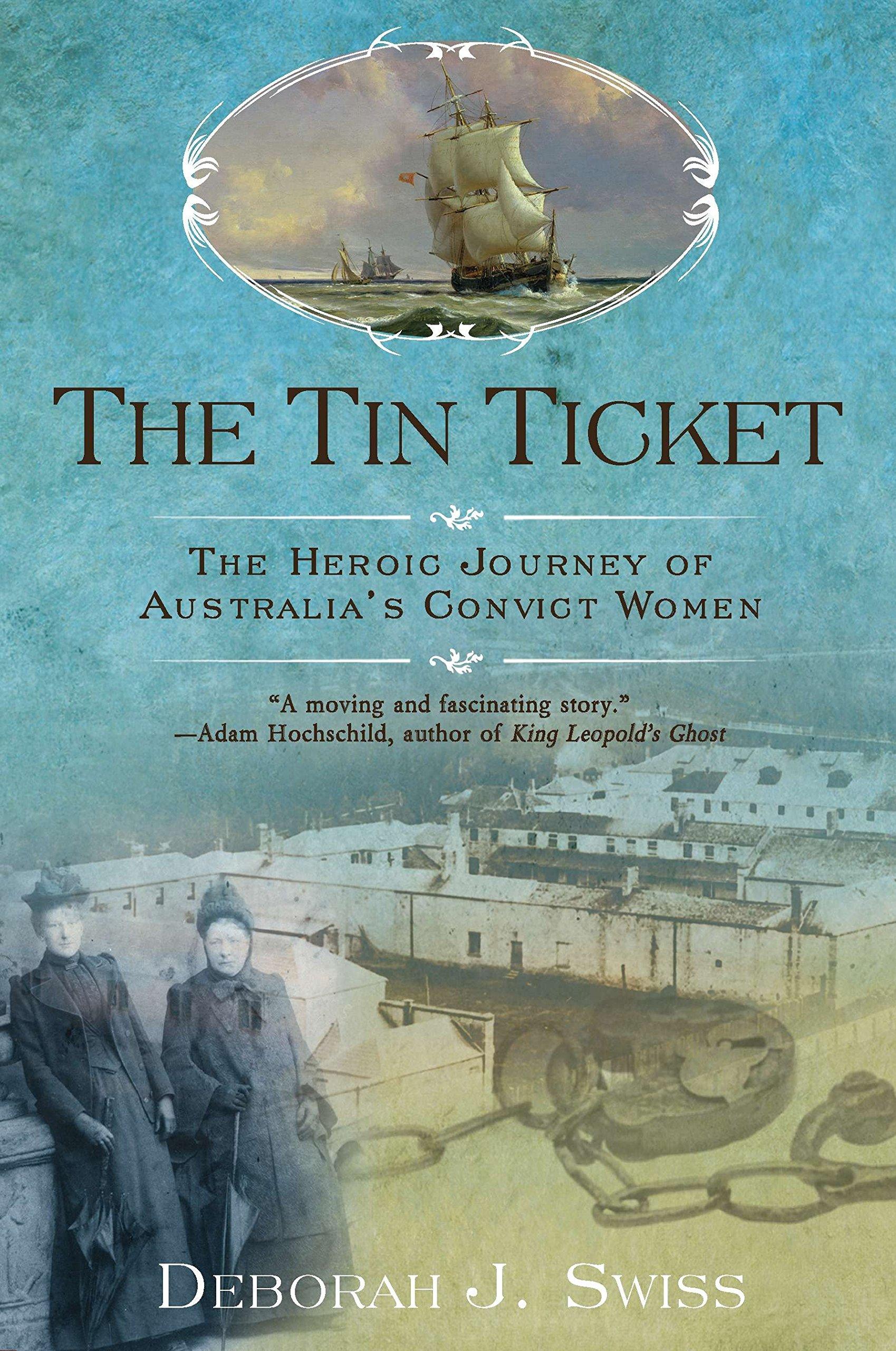 The Tin Ticket: The Heroic Journey of Australia's Convict Women pdf epub