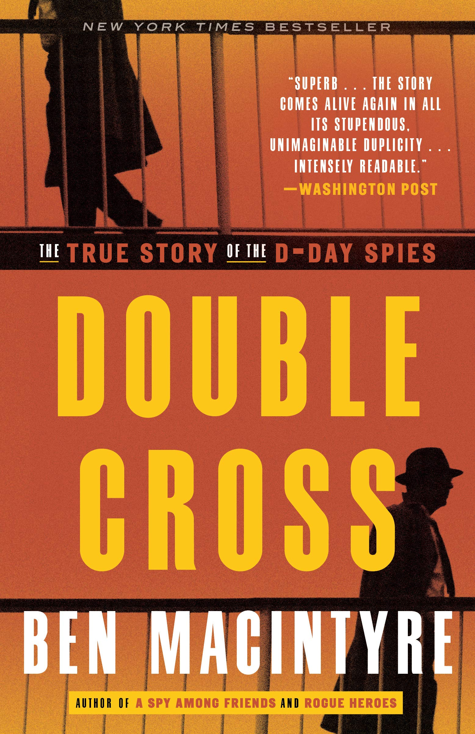 Double Cross The True Story Of The D Day Spies Ben Macintyre