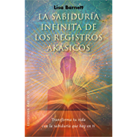 La sabiduría infinita de los registros akásicos (NUEVA CONSCIENCIA)