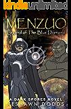 Menzuo: Legend of The Blue Diamond (A Dark Spores Novel Book 1)