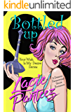 Bottled Up: A Humorous Paranormal Romance (Your Wish Is My Desire Series Book 1)