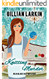 Knitting And Murder (Julia Blake Cozy Mystery Book 9)