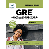 GRE Analytical Writing Supreme: Solutions to the Real Essay Topics: Solutions to Real Essay Topics (Test Prep)
