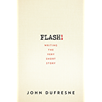 FLASH!: Writing the Very Short Story (English Edition)