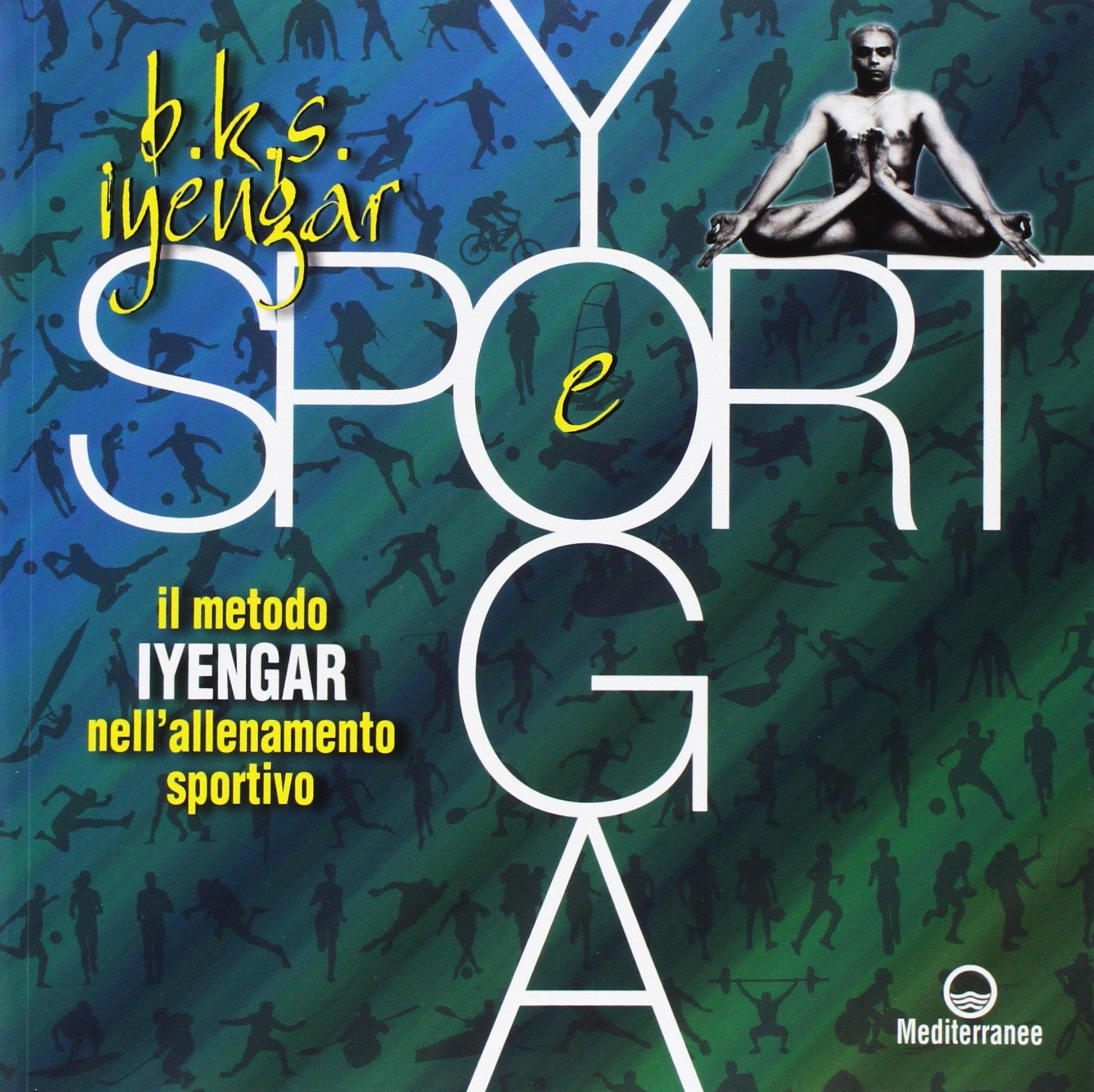 B.K.S. IYENGAR - YOGA E SPORT: B. K. S. Iyengar ...