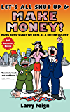 Let's All Shut Up and Make Money!: Hong Kong's Last 100 Days as a British Colony (cartoon history)