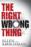 The Right Wrong Thing (The Dot Meyerhoff Series)