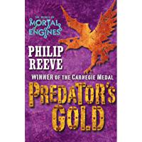 Mortal Engines #2: Predator's Gold (Mortal Engines Quartet)
