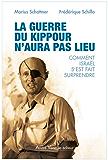 La guerre du Kippour n'aura pas lieu: Comment Israël s'est fait surprendre
