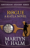 Rogue - A Katla Novel (Amsterdam Assassin Series Book 3)