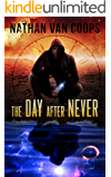 The Day After Never: A Time Travel Adventure (In Times Like These Book 3) (English Edition)