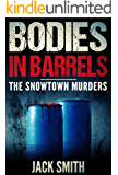 Bodies in Barrels: The Snowtown Murders