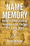 How to Remember Names and Faces the Easy Way
