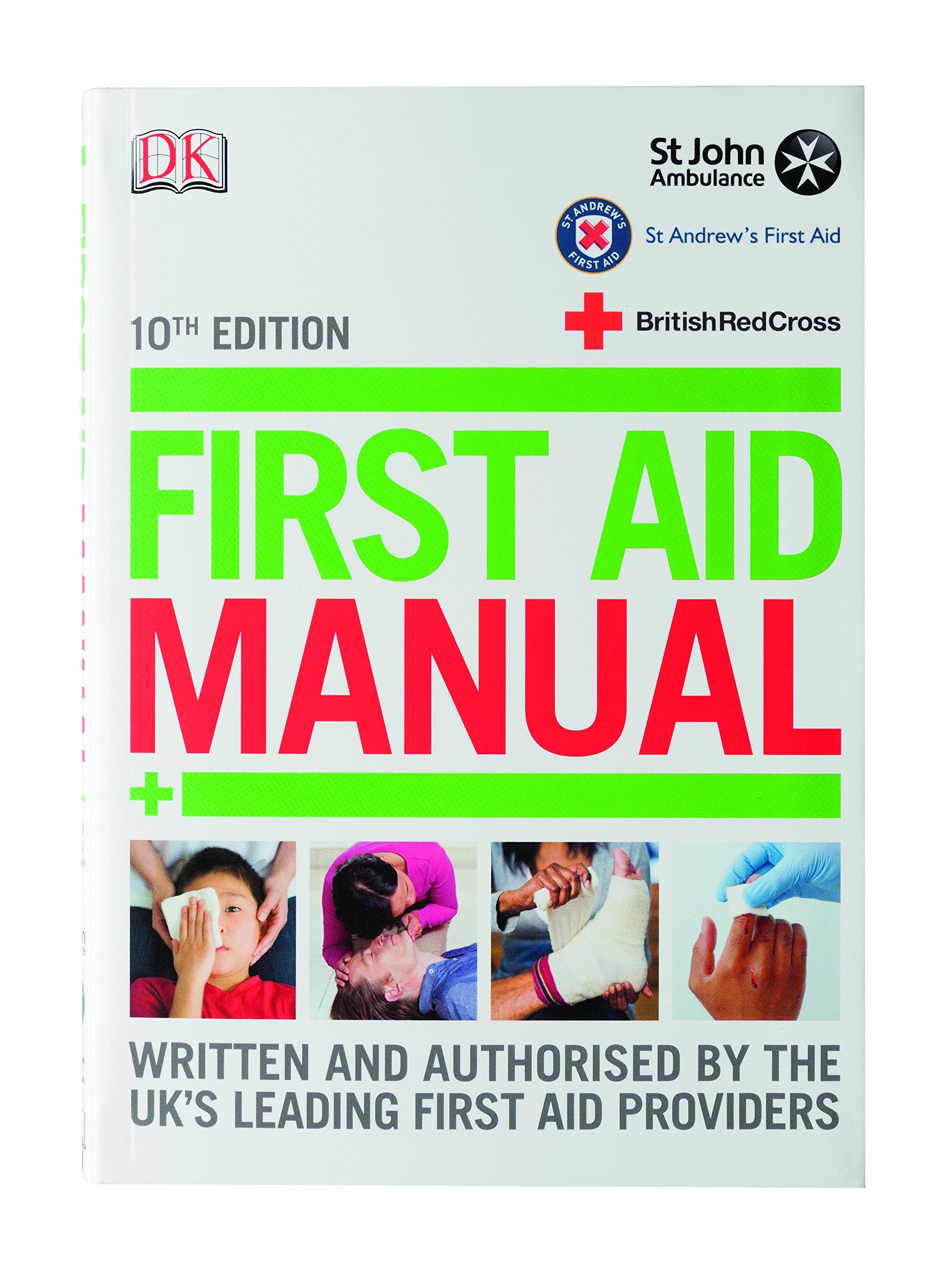 St John Ambulance 10th Edition First Aid Manual: Amazon.co.uk: St. John  Ambulance; St. Andrew's Ambulance Association; The British Red Cross So:  Books