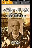 A Wistful Eye - The Tragedy of a Titanic Shipwright
