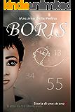 Boris: Storia di uno strano