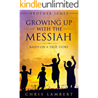 Growing Up With the Messiah (Brother James Book 1)
