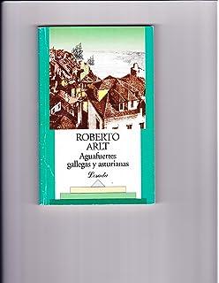 Aguafuertes, Gallegas Y Asturianas (Biblioteca Clasica Y Contemporanea) (Spanish Edition)