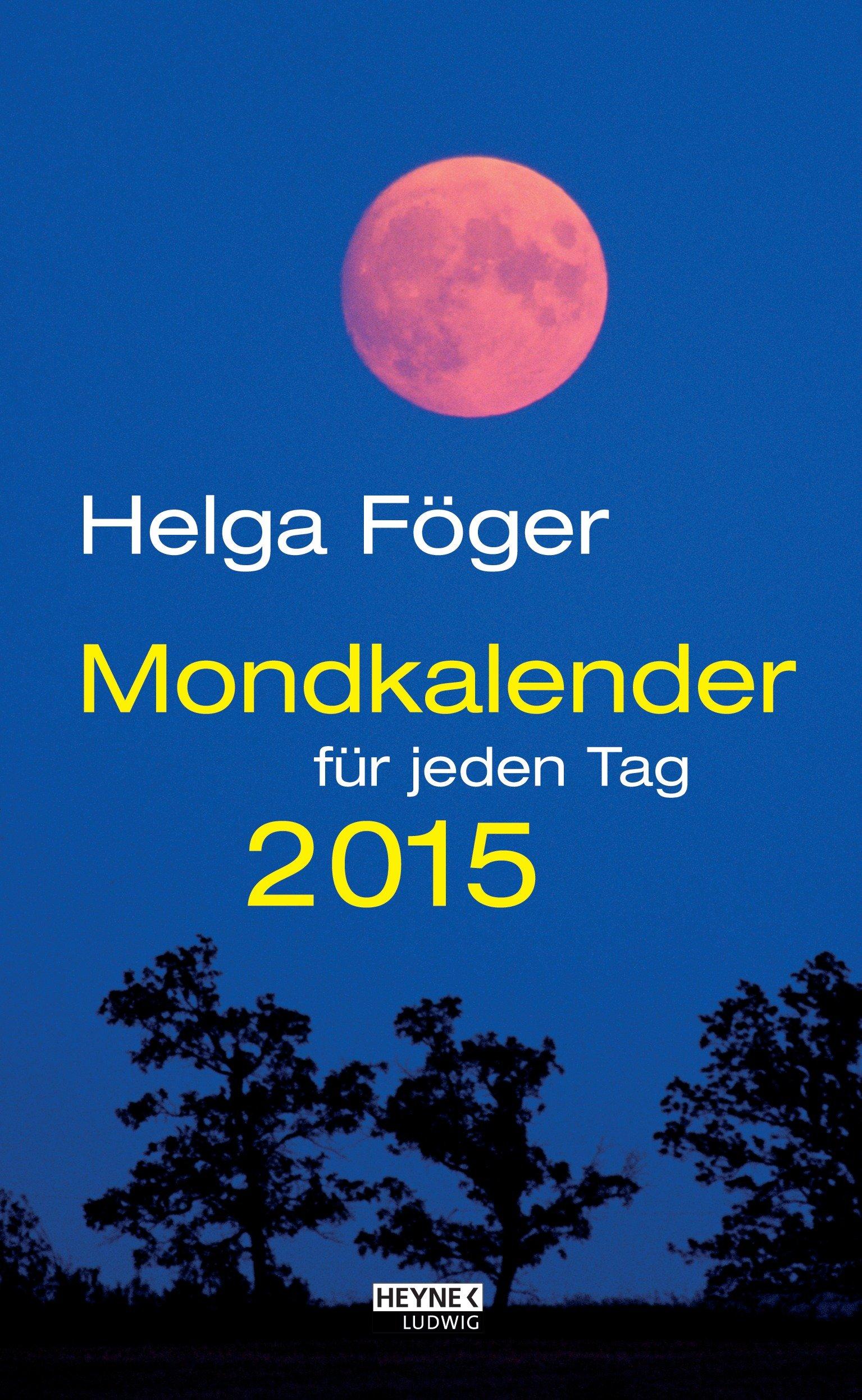 Mondkalender für jeden Tag 2015: Tages-Abreißkalender