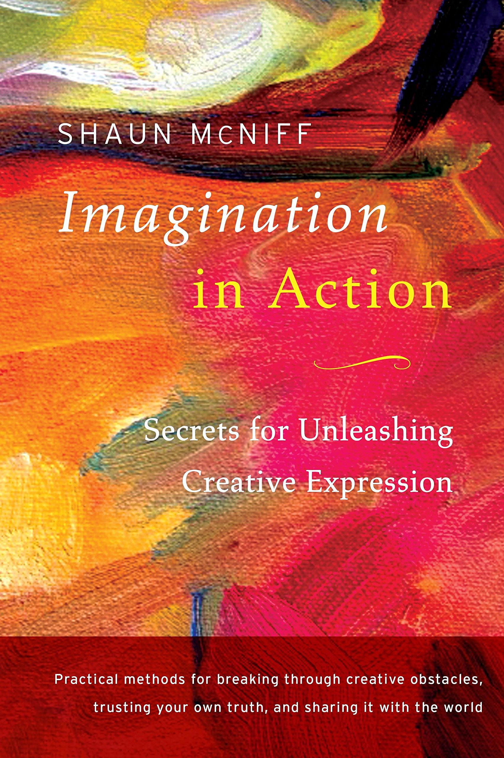 Imagination in Action: Secrets for Unleashing Creative Expression