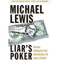 Liar's Poker (25th Anniversary Edition): Rising Through the Wreckage on Wall Street (25th Anniversary Edition) (English Edition)