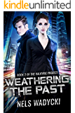Weathering The Past: The Valkyrie Project Series Book 2