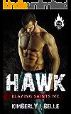 Hawk : Blazing Saints MC